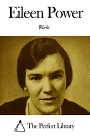 Works of Eileen Power ebook by Eileen Power