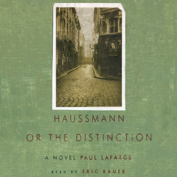 Haussmann - or, The Distinction audiobook by Paul LaFarge