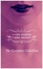 The Sex Diaries Of Mrs. Bright - The Complete Collection ebook by Lily McCloud