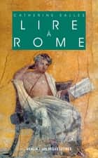 Lire à Rome ebook by Catherine Salles