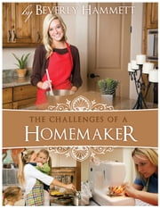 The Challenges of a Homemaker ebook by Beverly Hammett