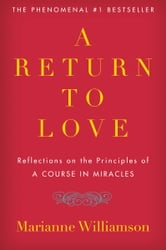 A Return to Love - Reflections on the Principles of A Course in Miracles ebook by Marianne Williamson