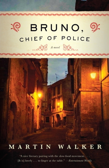 Bruno, Chief of Police - A Mystery of the French Countryside ebook by Martin Walker