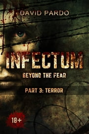 Infectum (Part III: Terror) ebook by David Pardo