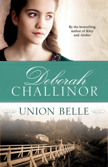 Union Belle ebook by Deborah Challinor