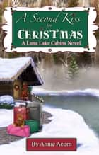 A Second Kiss for Christmas ebook by Annie Acorn