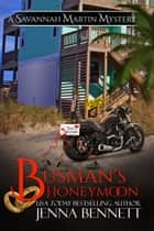 Busman's Honeymoon - the Savannah Martin Honeymoon novella ebook by Jenna Bennett
