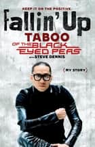 Fallin' Up - My Story ebook by Taboo, Steve Dennis