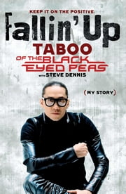 Fallin' Up - My Story ebook by Taboo,Steve Dennis