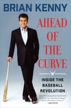Ahead of the Curve ebook by Brian Kenny