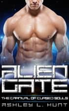 Alien Romance: Alien Gate: A SciFi (Science Fiction) Alien Warrior Invasion Abduction Romance ebook by Ashley L. Hunt