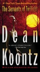 The Servants of Twilight - A Thriller ekitaplar by Dean Koontz