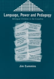 Language, Power and Pedagogy: Bilingual Children in the Crossfire ebook by Jim Cummins