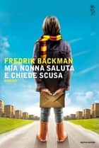 Mia nonna saluta e chiede scusa ebook by Fredrik Backman