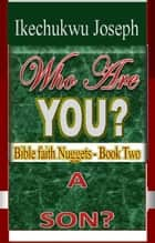 Who Are You? ebook by Ikechukwu Joseph