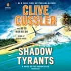Shadow Tyrants - Clive Cussler audiobook by Clive Cussler, Boyd Morrison