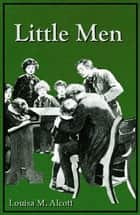 Little Men ebook by Louisa Mae Alcott, Reginald B. Birch (Illustrator)