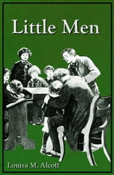 Little Men ebook by Louisa Mae Alcott,Reginald B. Birch (Illustrator)
