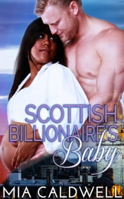 Scottish Billionaire's Baby ebook by Mia Caldwell