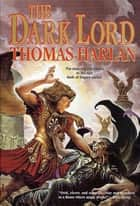 The Dark Lord ebook by Thomas Harlan