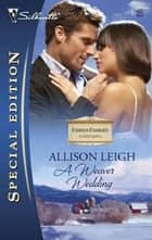 A Weaver Wedding ebook by Allison Leigh