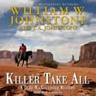 Killer Take All audiobook by William W. Johnstone, J. A. Johnstone