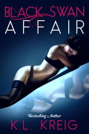 Black Swan Affair ebook by K.L. Kreig