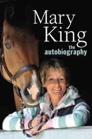 Mary King: The Autobiography ebook by Mary King