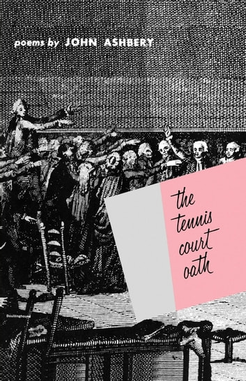 The Tennis Court Oath - A Book of Poems ebook by John Ashbery