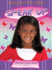 Speak Up ebook by Stephanie Perry Moore