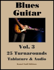 Blues Guitar Vol. 3 - 25 Turnarounds ebook by Kamel Sadi