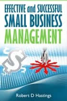 Successful Small Business Management ebook by Robert D Hastings