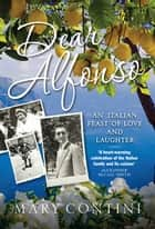 Dear Alfonso - An Italian Feast of Love and Laughter ebook by Mary Contini