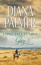 Long, Tall Texans - Guy (novella) - Guy (novella) ebook by Diana Palmer
