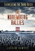 Showcasing the Third Reich - The Nuremberg Rallies ebook by Andrew Rawson