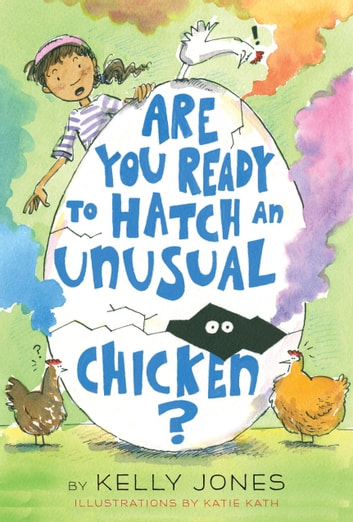 Are You Ready to Hatch an Unusual Chicken? ebook by Kelly Jones