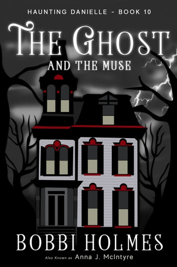 The Ghost and the Muse ebook by Bobbi Holmes,Anna J. McIntyre