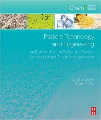 Particle technology and engineering ebook by jonathan pk seville particle technology and engineering an engineers guide to particles and powders fundamentals and computational fandeluxe Images