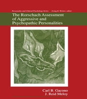 The Rorschach Assessment of Aggressive and Psychopathic Personalities ebook by Carl B. Gacono,J. Reid Meloy