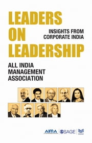 Leaders on Leadership - Insights from Corporate India ebook by All India Management Association
