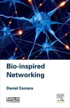 Bio-inspired Networking ebook by Daniel Câmara