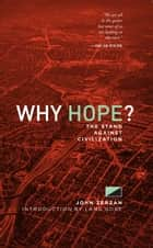 Why Hope? ebook by John Zerzan,Lang Gore
