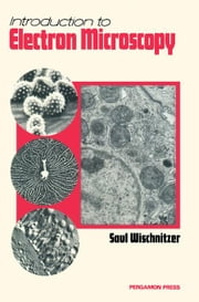 Introduction to Electron Microscopy ebook by Wischnitzer, Saul