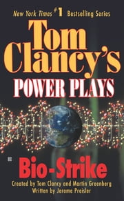 Bio-Strike - Power Plays 04 ebook by Tom Clancy,Martin H. Greenberg,Jerome Preisler