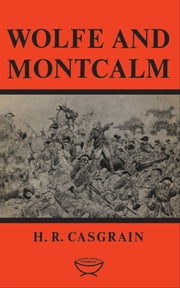 Wolfe and Montcalm ebook by H.R. Casgrain