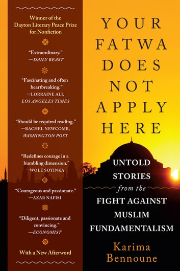 Your Fatwa Does Not Apply Here: Untold Stories from the Fight Against Muslim Fundamentalism e-kirjat by Karima Bennoune