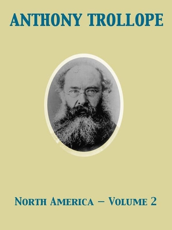 North America — Volume 2 ebook by Anthony Trollope