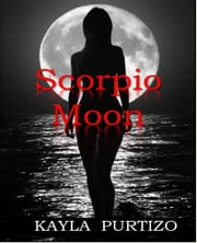 Scorpio Moon ebook by Kayla Purtizo