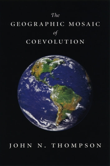 The Geographic Mosaic of Coevolution ebook by John N. Thompson