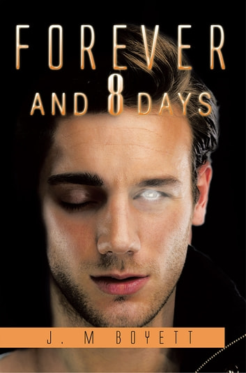 Forever And 8 Days ebook by J. M Boyett